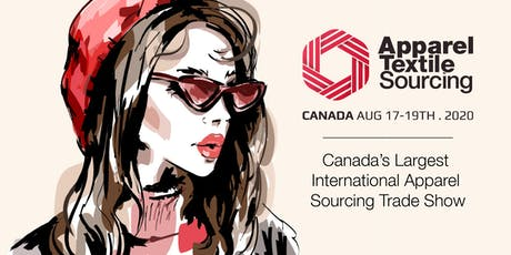 Apparel Textile Sourcing Canada | Trade Show | 2020 tickets