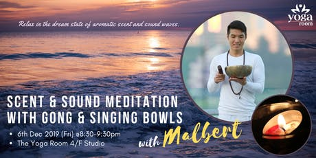 Scent & Sound Meditation with Gong & Singing Bowls with Malbert tickets