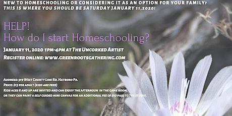 Help! How do I start Homeschooling? tickets