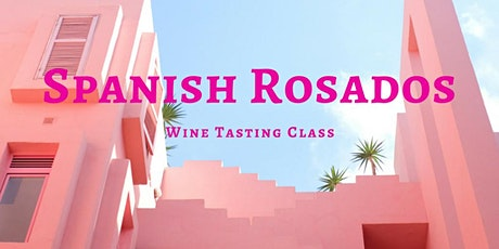Spanish Rosados - Wine Tasting Class tickets