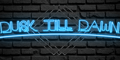 Dusk Till Dawn tickets