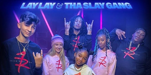 """The """"ALL THE WAY LIT UP"""" tour featuring Lay Lay & Tha Slay Gang"""