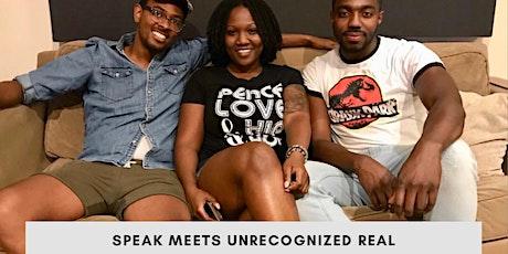 SPEAK meets Unrecognized Real tickets