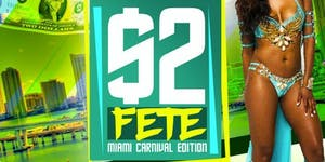 $2 FETE MIAMI CARNIVAL 2020 - POWERED BY @CARNIVALLYFE