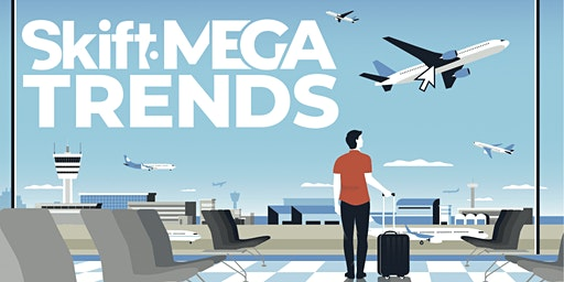 Skift's 2020 Travel Megatrends Event: LONDON