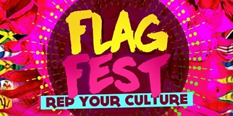 "EVENT #5 - FLAG FEST "" REP YA CULTURE ""MIAMI COLUMBUS WEEKEND POWERED BY @CARNIVALLYFE tickets"