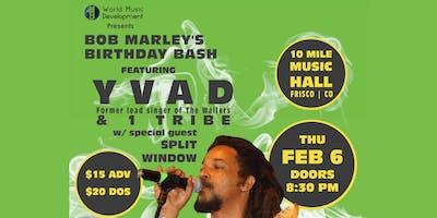 Bob Marley's Birthday Bash featuring Yvad & 1 Tribe w/ Split Window
