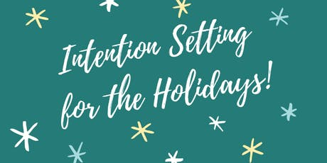Intention Setting for the Holidays - Workshop! tickets