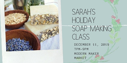 Sarah's Holiday Soap Making Class