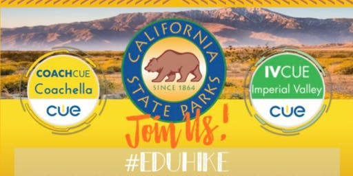 EDU-Hike with Coachella CUE and Imperial Valley CUE