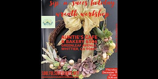 "Succulent Wreath Workshop ""Sip 'n' Succs"" at Auntie's Cafe & Bakery"