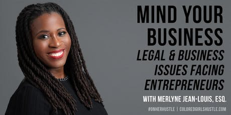 Mind Your Business: Legal & Business Issues Facing Entrepreneurs tickets
