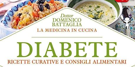 """Conferenza: """"Diabete. La medicina in cucina"""" biglietti"""