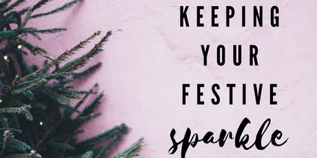 Keeping Your Festive Sparkle tickets