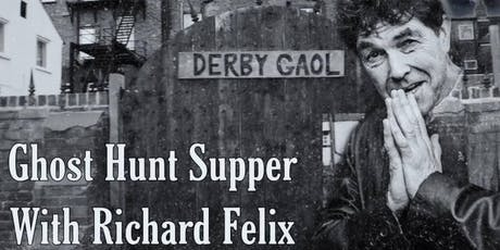 Derby Gaol Ghost Hunt Supper with Richard Felix- £55 P/P tickets