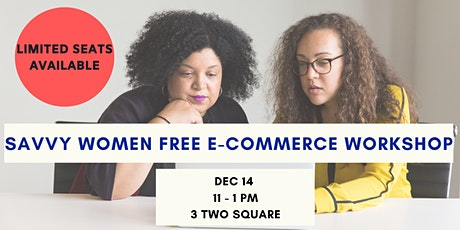 Savvy Women E-Commerce FREE Workshop tickets