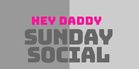Hey Daddy Sunday Social  tickets