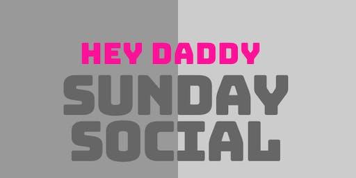Hey Daddy Sunday Social