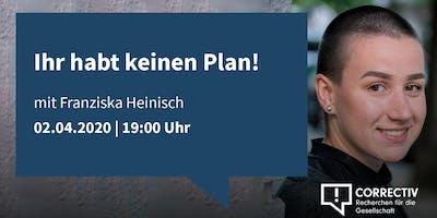 Ihr habt keinen Plan!