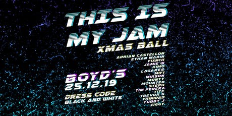 THIS IS MY JAM - XMAS BALL tickets