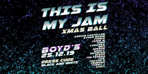 THIS IS MY JAM - XMAS BALL