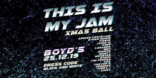 THIS IS MY JAM - XMAS BALL