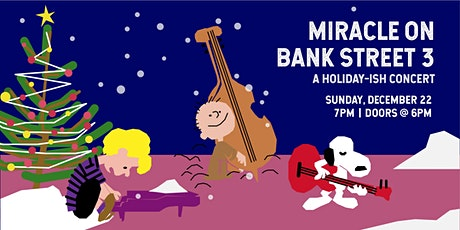 Miracle on Bank Street 3 tickets