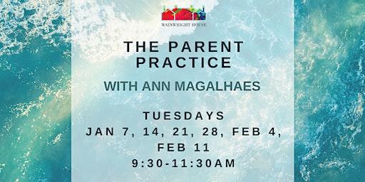 The Parent Practice: 6 Week Course