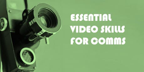 Essential Video Skills for Comms LONDON tickets
