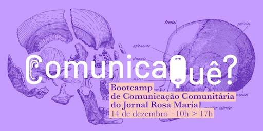 ComunicaQuê? Bootcamp de Comunicação Comunitária do jornal Rosa Maria