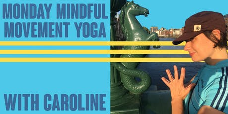 Monday Mindful Movement Yoga with Caroline tickets