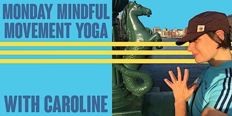 Monday Mindful Movement Yoga with Caroline tickets