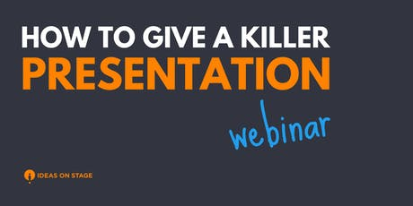 [WEBINAR] How to Give a Killer Presentation tickets