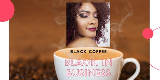Black Coffee Black In Business