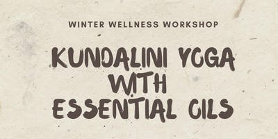 Winter Wellness with Kundalini Yoga + Essential Oils