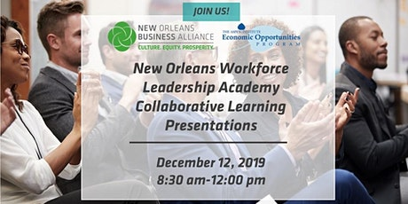 New Orleans Workforce Leadership Academy Collaborative Learning Presentations tickets
