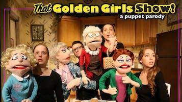 """""""That Golden Girls Show!"""""""