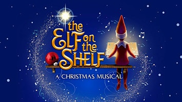 """The Elf on the Shelf -- A Christmas Musical"""