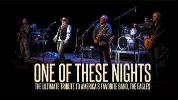 One of These Nights: The Ultimate Eagles Tribute Band