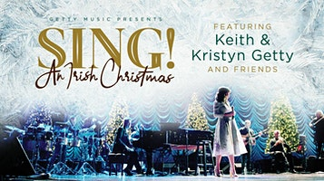 """Sing! An Irish Christmas"" -- Keith & Kristyn Getty & Special Guest Ricky Skaggs"