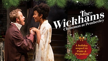 """The Wickhams: Christmas at Pemberley"""