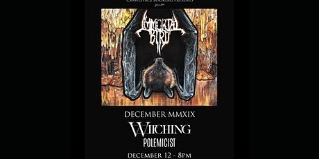 Immortal Bird ~ Witching ~ Polemicist tickets