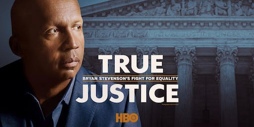 FREE SCREENING of True Justice: Bryan Stevenson's Fight for Equality