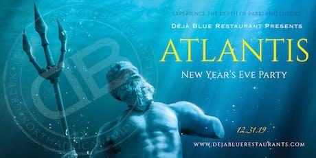 ATLANTIS NEW YEAR'S EVE PARTY  @ DEJA BLUE PARKLAND tickets