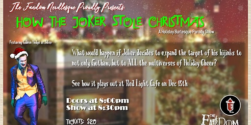The Fandom Nerdlesque Presents: How the Joker Stole Christmas!