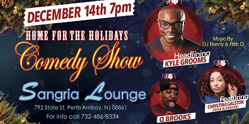 HOME FOR THE HOLIDAYS COMEDY SHOW AT SANGRIA LOUNGE