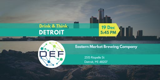 DEF Detroit Drink & Think