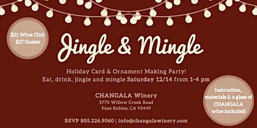 Jingle and Mingle at CHANGALA Winery