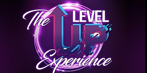The Level Up Experience