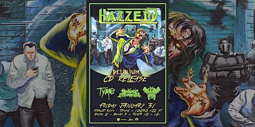 Hazzerd - Delirium CD Release w/ Guests